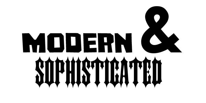the words Modern & Sophisticated in a bad font