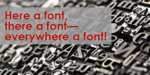 "Title image for the blog ""Here a font, there a font—everywhere a font"""